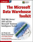 The Microsoft Data Warehouse Toolkit: With SQL Server 2005 and the Microsoft Business Intelligence Toolset by Warren Thornthwaite, Ralph Kimball, Joy Mundy (Paperback, 2006)