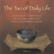 The Tao of Daily Life : The Mysteries of the Orient Revealed - The Joys of Inner Harmony Found - The Path to Enlightenment Illuminated by Derek Lin (2007, Paperback)