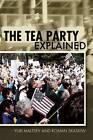 The Tea Party Explained: From Crisis to Crusade by Roman Skaskiw, Yuri N. Maltsev (Paperback, 2013)