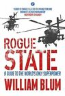 Rogue State: A Guide to the World's Only Superpower by William Blum (Paperback, 2014)