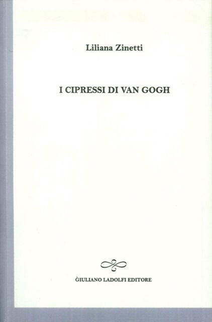 I cipressi di Van Gogh - [Giuliano Ladolfi Editore]