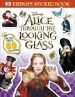 Alice Through the Looking Glass Ultimate Sticker Book by DK (Paperback, 2016)