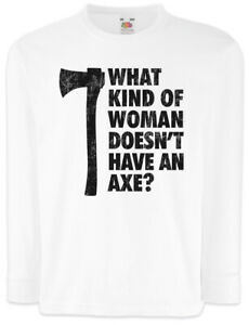What-Kind-Of-Woman-Doesn-039-t-Have-An-Axe-Kinder-Langarm-T-Shirt-Brooklyn-Gina-99