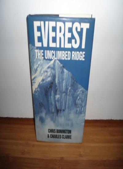 Everest: The Unclimbed Ridge By Chris Bonington,Charles Clarke