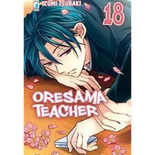 ORESAMA TEACHER 18 - MANGA STAR COMICS - NUOVO