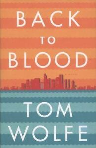 Back-to-Blood-by-Tom-Wolfe-2012-Hardcover-1st-Edition