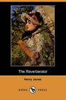 The Reverberator by Henry James (Paperback / softback, 2007)