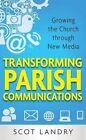 Transforming Parish Communications by Scot Landry (Paperback, 2013)