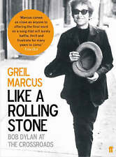 Good, Like a Rolling Stone: Bob Dylan at the Crossroads, Marcus, Greil, Book