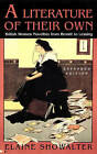 A Literature of Their Own: British Women Novelists from Bronte to Lessing by Elaine Showalter (Paperback, 1998)