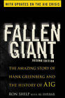 Fallen Giant: The Amazing Story of Hank Greenberg and the History of AIG by Al Ehrbar, Ronald K. Shelp (Paperback, 2009)