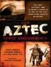 The Aztec UFO Incident: The Case, Evidence, and Elaborate Cover-Up of One of the Most Perplexing Crashes in History by Suzanne Ramsey, Scott Ramsey, Frank Thayer (CD-Audio, 2016)