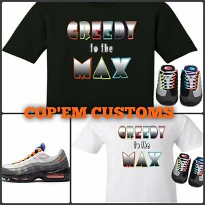 huge selection of e0a5b b9e42 Details about EXCLUSIVE TEE SHIRT TO MATCH NIKE AIR MAX 95 GREEDY!