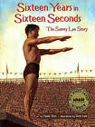 Sixteen Years in Sixteen Seconds: The Sammy Lee Story by Paula Yoo (Paperback / softback, 2005)