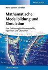 Mathematische Modellbildung und Simulation: Eine Einfuhrung Fur Wissenschaftler, Ingenieure und Okonomen by M. Gunther, Kai Velten (Paperback, 2014)