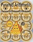 Pyramid Arithmetic Long Division (Without Remainders) Math Workbook: A Fun Way to Practice Long Division (Without Remainders) by Chris McMullen Ph D (Paperback / softback, 2011)
