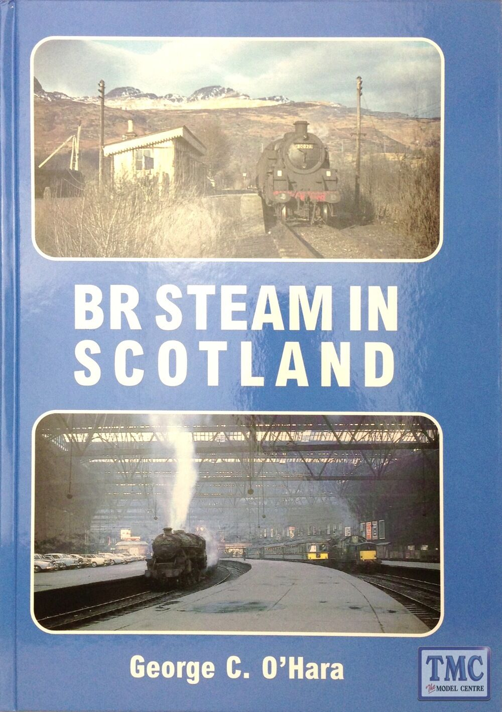 Scottish Railway Book : BR Steam In Scotland By G. O'Hara ISBN 978-0-9530821-3-1