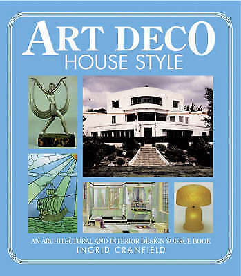 1 of 1 - Cranfield, Ingrid, Art Deco House Style: An Architectural and Interior Design So