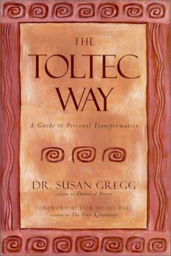 The Toltec Way A Guide To Personal Transformation By Susan Gregg - $6.66