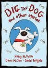 Dig the Dog and Other Stories by Daniel Postgate, Emma McCann, Maddy McClellan (Paperback, 2007)