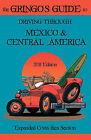 The Gringos Guide to Driving Through Mexico & Central America  : Expanded Costa Rica Section 2011 by Derek Dodds (Paperback / softback, 2011)