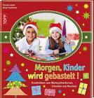 Morgen, Kinder wird gebastelt von Birgit Kaufmann und Pascal Lamm (2013, Gebundene Ausgabe)