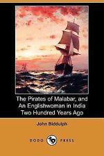 The Pirates of Malabar, and an Englishwoman in India Two Hundred Years Ago by...