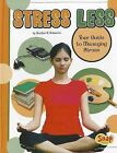 Stress Less: Your Guide to Managing Stress by Heather E Schwartz (Paperback / softback, 2011)
