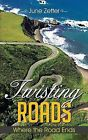 Twisting Roads: Where the Road Ends by June Zetter (Paperback, 2013)
