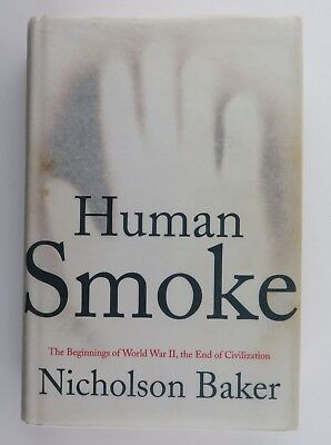 Human Smoke. Nicolson Baker. 1st Edition Schnelle Farbe