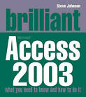 Brilliant Access 2003 by Steve Johnson (Paperback, 2005)