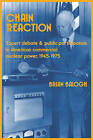 Chain Reaction: Expert Debate and Public Participation in American Commercial Nuclear Power 1945 -1975 by Brian Balogh (Paperback, 1993)