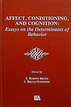 Affect, Conditioning and Cognition : Essays on the Determinants of Behavior