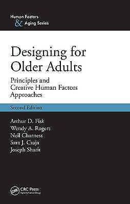 Designing for Older Adults: Principles and Creative Human Factors Approaches, S