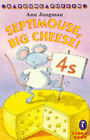 Septimouse, Big Cheese! by Ann Jungman (Paperback, 1995)