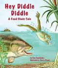 Hey Diddle Diddle: A Food Chain Tale by Pam Kapchinske (Hardback, 2011)