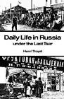 Daily Life in Russia under the Last Tsar by Henri Troyat (Paperback, 1962)