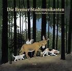 Die Bremer Stadtmusikanten von Gerda Muller (2016, Gebundene Ausgabe)