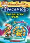 The Galactic Goal (Geronimo Stilton Spacemice #4) by Geronimo Stilton (Paperback / softback, 2015)