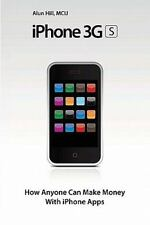 iPhone 3GS - How Anyone Can Make Money With iPhone Apps: IPhone Apps: How To Mak