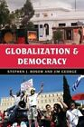 Globalization and Democracy by Stephen J. Rosow, Jim George (Hardback, 2014)