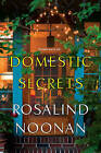 Domestic Secrets by Rosalind Noonan (Paperback)