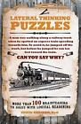 Lateral Thinking Puzzles : More Than 100 Brainteasers to Solve with Logical Reasoning by Erwin Brecher (2011, Paperback)