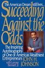 Succeeding Against the Odds by John H. Johnson and Lerone, Jr. Bennett (1989, Hardcover)