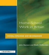 Home-School Work in Britain : Review, Reflection, and Development by John...