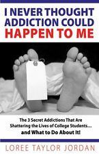I Never Thought Addiction Could Happen to Me: The