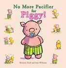 No More Pacifier for Piggy! by Bernette Ford (Hardback, 2014)