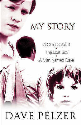 My Story: A Child Called 'It', The Lost Boy, A Man Named Dave, Dave Pelzer | Pap