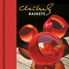 Chihuly Baskets by Dale Chihuly, Davira Taragin (Hardback, 2010)