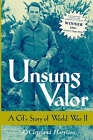 Unsung Valor: A Gi's Story of World War II by A. Cleveland Harrison (Paperback, 2000)